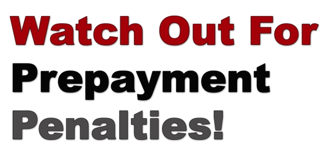 Watch Out For Prepayment Penalties On Trust, Estate & Probate Loans